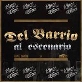Del Barrio al Escenario by Kings del Wepa