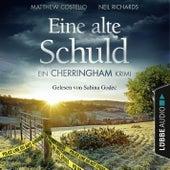 Eine alte Schuld - Ein Cherringham-Krimi - Die Cherringham Romane 2 (Gekürzt) von Matthew Costello, Neil Richards
