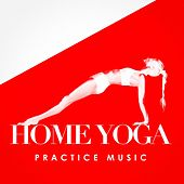Home Yoga Practice Music by Various Artists
