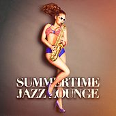 Summertime Jazz Lounge by Various Artists