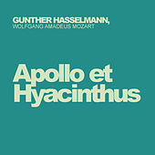 Wolfgang Amadeus Mozart: Apollo Et Hyacinthus by Gunther Hasselmann