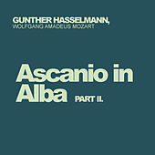Wolfgang Amadeus Mozart: Ascanio in Alba, Pt. 2 by Gunther Hasselmann