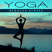 Yoga Reduces Stress – Inner Meditation, Pure Mind, Calm Down, Stress Relief, Relax, Chakra Balancing, Yoga Music, Kundalini by Reiki