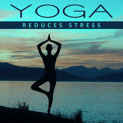 Yoga Reduces Stress – Inner Meditation, Pure Mind, Calm Down, Stress Relief, Relax, Chakra Balancing, Yoga Music, Kundalini de Reiki