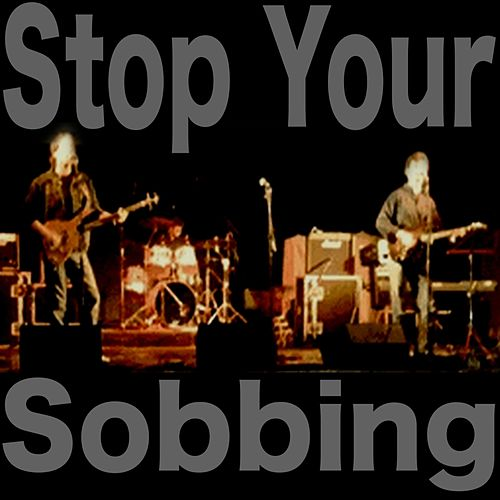 Stop Your Sobbing di The Collaborators