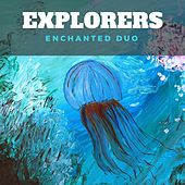 Explorers by Enchanted Duo