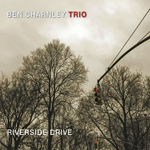 Riverside Drive by Ben Charnley Trio