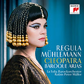 Cleopatra - Baroque Arias by Regula Mühlemann