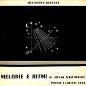 Melodie e ritmi (Piccoli complessi jazz) by Mario Nascimbene