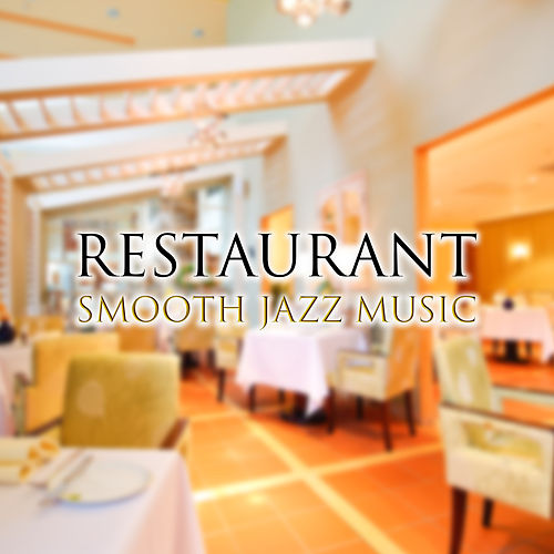 Restaurant Smooth Jazz Music – Calming Piano Jazz, Smooth Sounds, Mellow Music, Best Background Jazz, Easy Listening by Relaxing Instrumental Jazz Ensemble