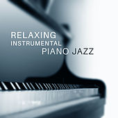 Relaxing Instrumental Piano Jazz – Smooth Jazz Sounds, Easy Listening, Peaceful Music, Stress Relief by Soft Jazz Music