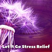 Let It Go Stress Relief by Spa Relaxation