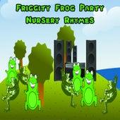 Friggity Frog Party Nursery Rhymes by Nursery Rhymes