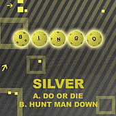 Do Or Die / Hunt Man Down by Silver