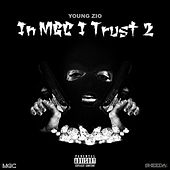 In Mgc I Trust 2 by Young Zio