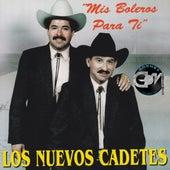 Mis Boleros Para Ti by Los Nuevos Cadetes