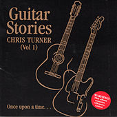 Guitar Stories, Vol. 1 by Chris Turner