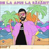 De La Apus La Rasarit by Shift