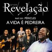 A Vida É Pedreira by Grupo Revelação