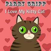 I Love My Kitty Cat by Parry Gripp