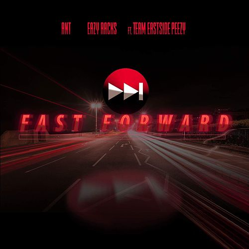 Fast Forward (feat. Team Eastside Peezy) by Ant (comedy)
