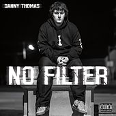 No Filter by Danny Thomas