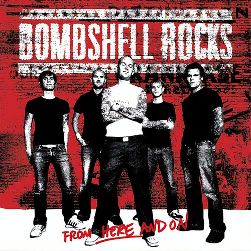 Play & Download From Here and On by Bombshell Rocks | Napster