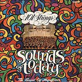 Sounds of Today (Remastered from the Original Master Tapes) von 101 Strings Orchestra