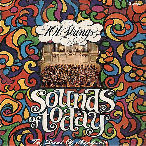 Sounds of Today (Remastered from the Original Master Tapes) by 101 Strings Orchestra