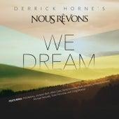 We Dream by Derrick Horne's Nous Révons