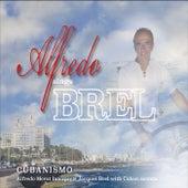 Alfredo Sings Brel Cubanismo by Alfredo Merat