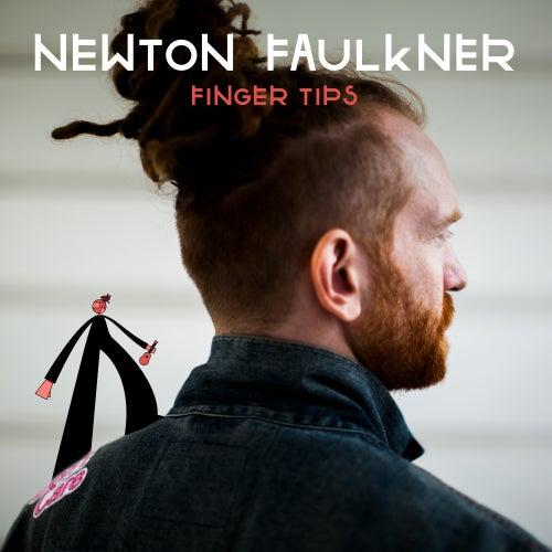 Finger Tips by Newton Faulkner