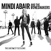 The EastWest Sessions by Mindi Abair and the Boneshakers
