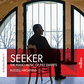 Seeker: The Piano Music of Piet Swerts by Russell Hirshfield