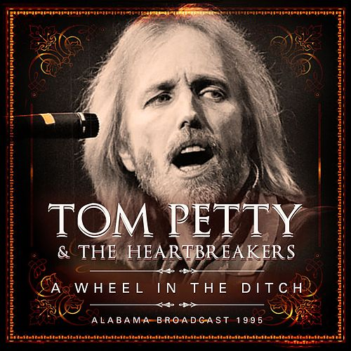 A Wheel in the Ditch (Live) von Tom Petty