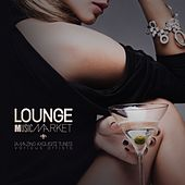 Lounge Music Market (Amazing ExquisiteTunes) by Various Artists
