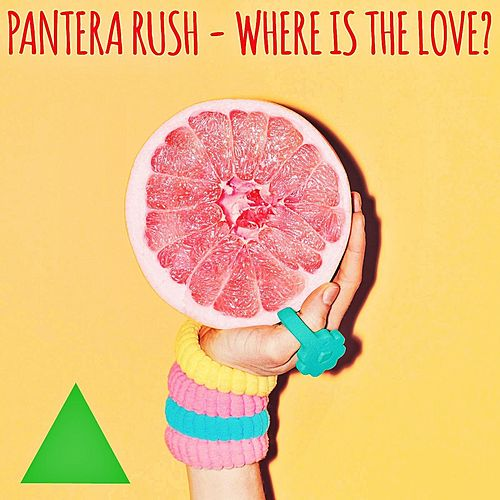 Where Is the Love? by Pantera Rush