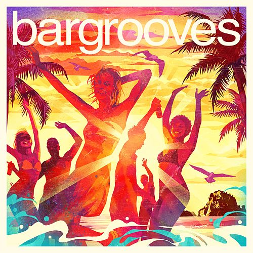 Bargrooves Ibiza 2017 by Various Artists