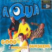 Good Morning Sunshine by Aqua