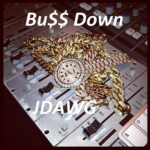 Buss Down by J-Dawg