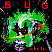 Abuse by Bug
