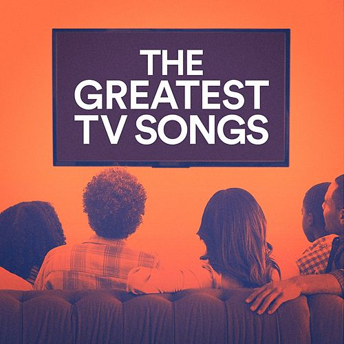 The Greatest TV Songs by TV Themes