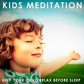 Kids Meditation (Help Your Child Relax Before Sleep) by Various Artists