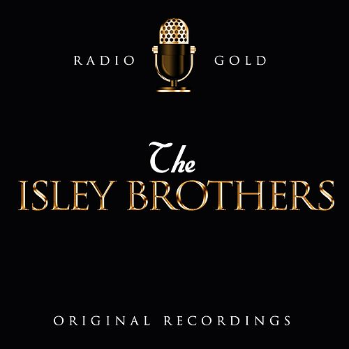 Radio Gold - The Isley Brothers by The Isley Brothers