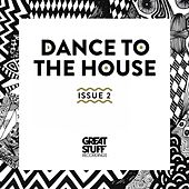 Dance to the House Issue 2 by Various Artists