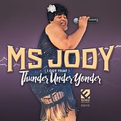 Thunder Under Yonder by Ms. Jody