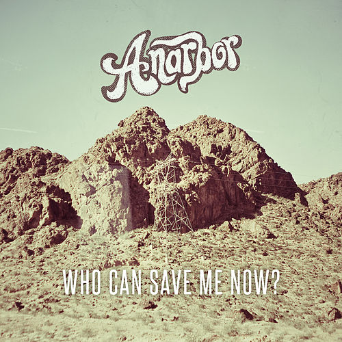 Who Can Save Me Now? by Anarbor
