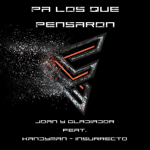 Pa Los Que Pensaron (feat. Kandyman & Insurrecto) by Joan