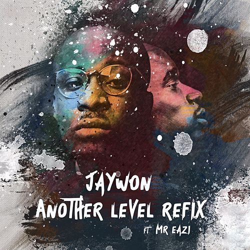 Another Level (Techno Refix) [feat. Mr eazi] by Jaywon