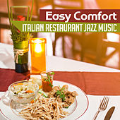 Easy Comfort (Italian Restaurant Jazz Music – Sicilian Vacation, Morning Coffee, Instrumental Background, Dinner Party Chillout) by Background Instrumental Music Collective